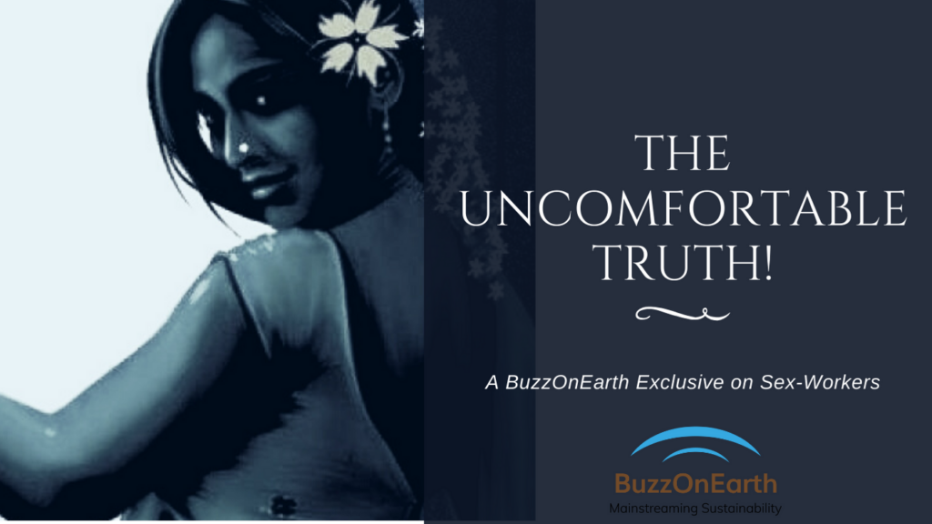 The Uncomfortable Truth: Story of a Sex Worker