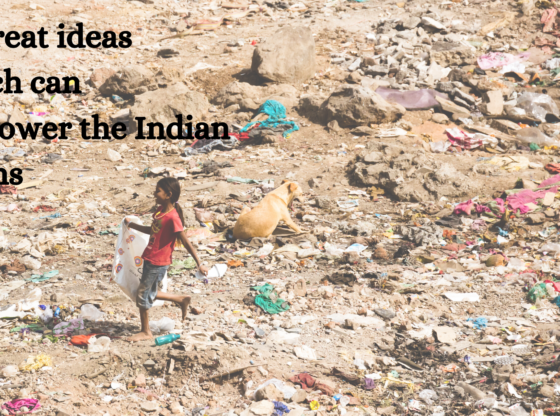 10 great ideas which can empower the Indian Slums