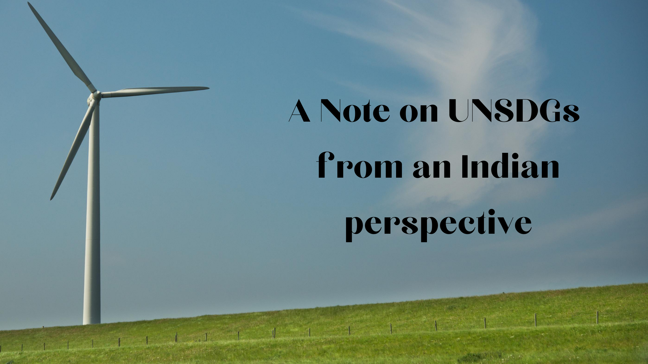 A Note On UN Sustainable Development Goals From An Indian Perspective.