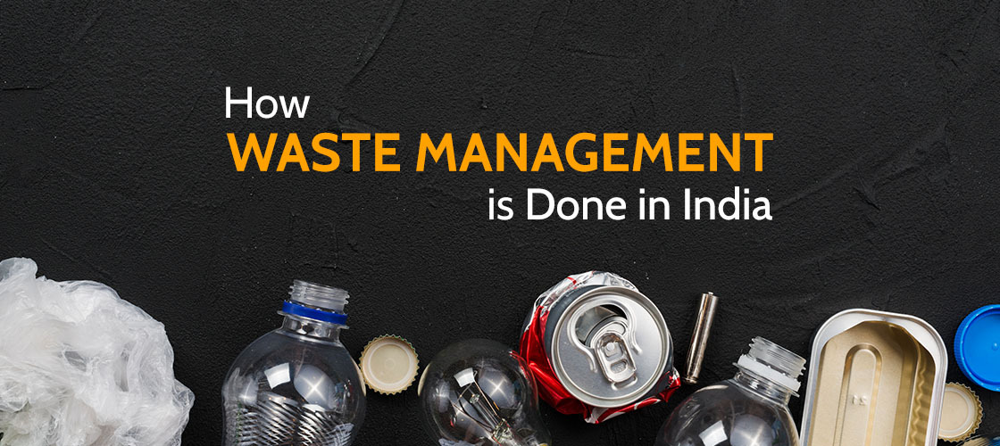 How Waste Management Is Done In India