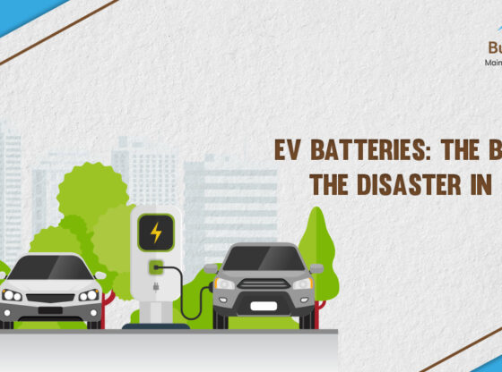 EV Batteries The Boon or the Disaster in Making